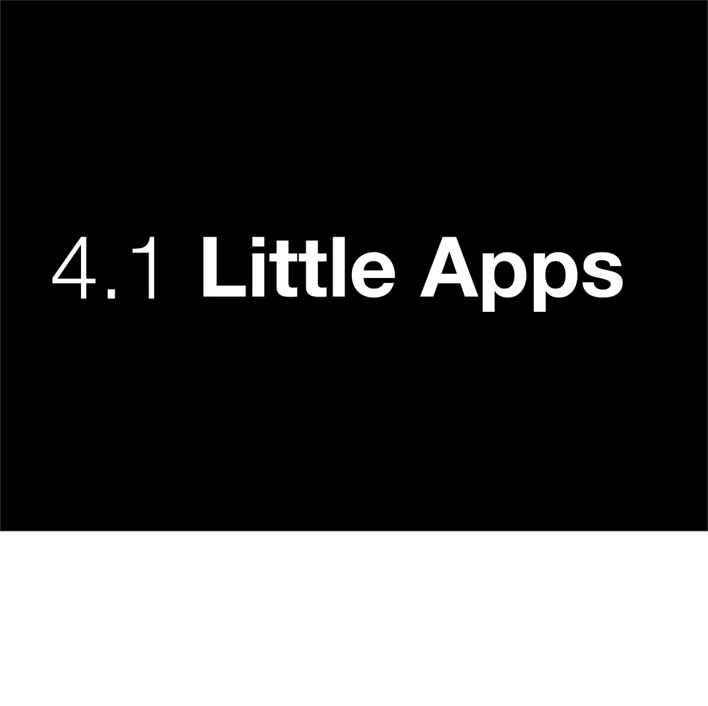4.1 Little Apps