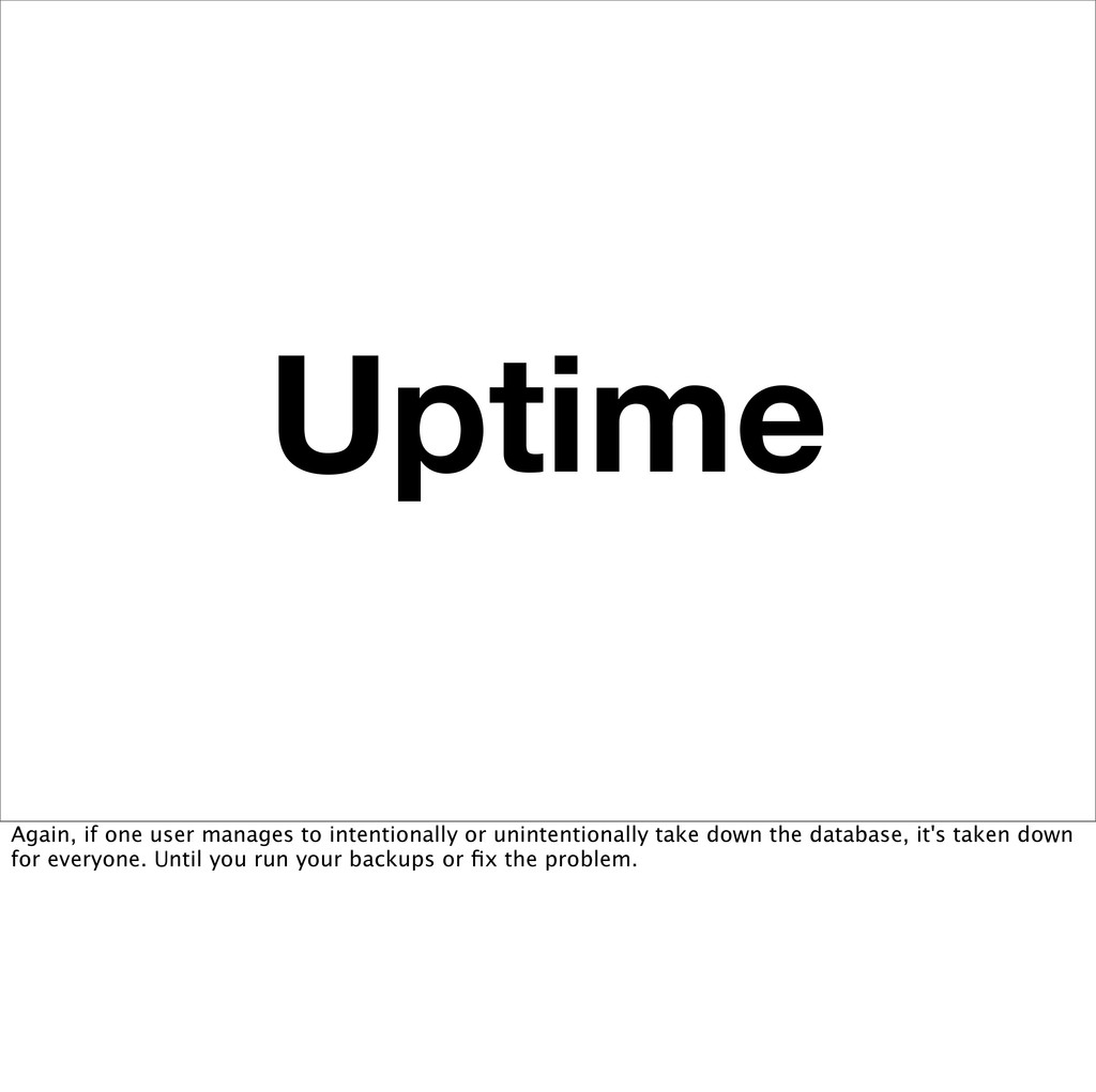 Uptime Again, if one user manages to intentiona...