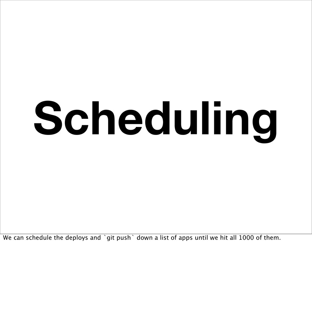 Scheduling We can schedule the deploys and `git...