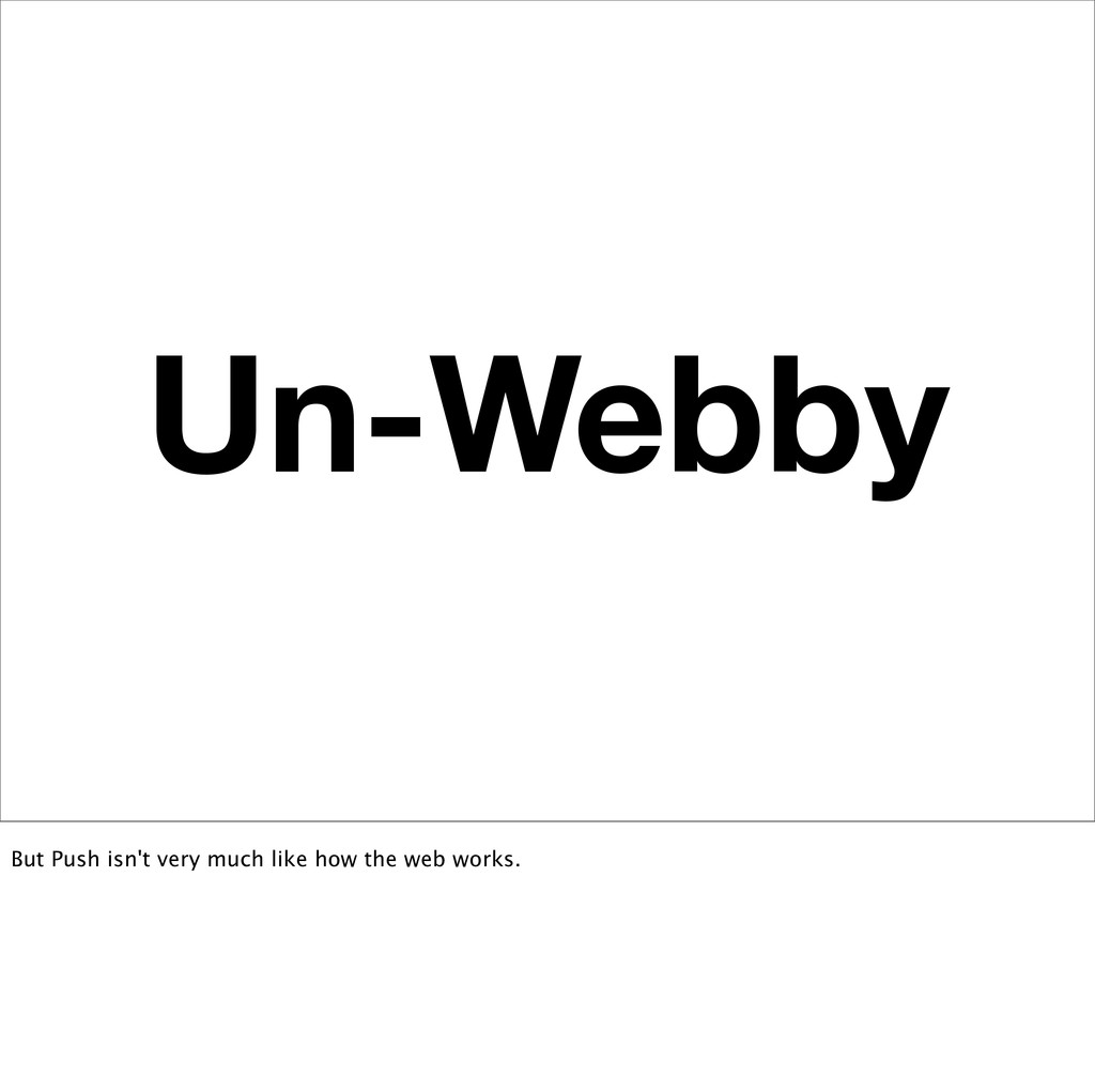Un-Webby But Push isn't very much like how the ...