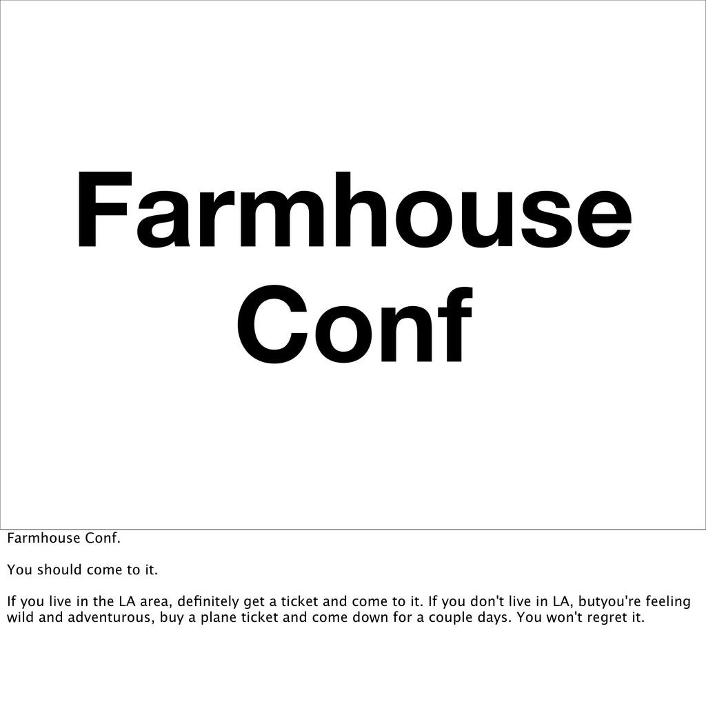 Farmhouse Conf Farmhouse Conf. You should come ...