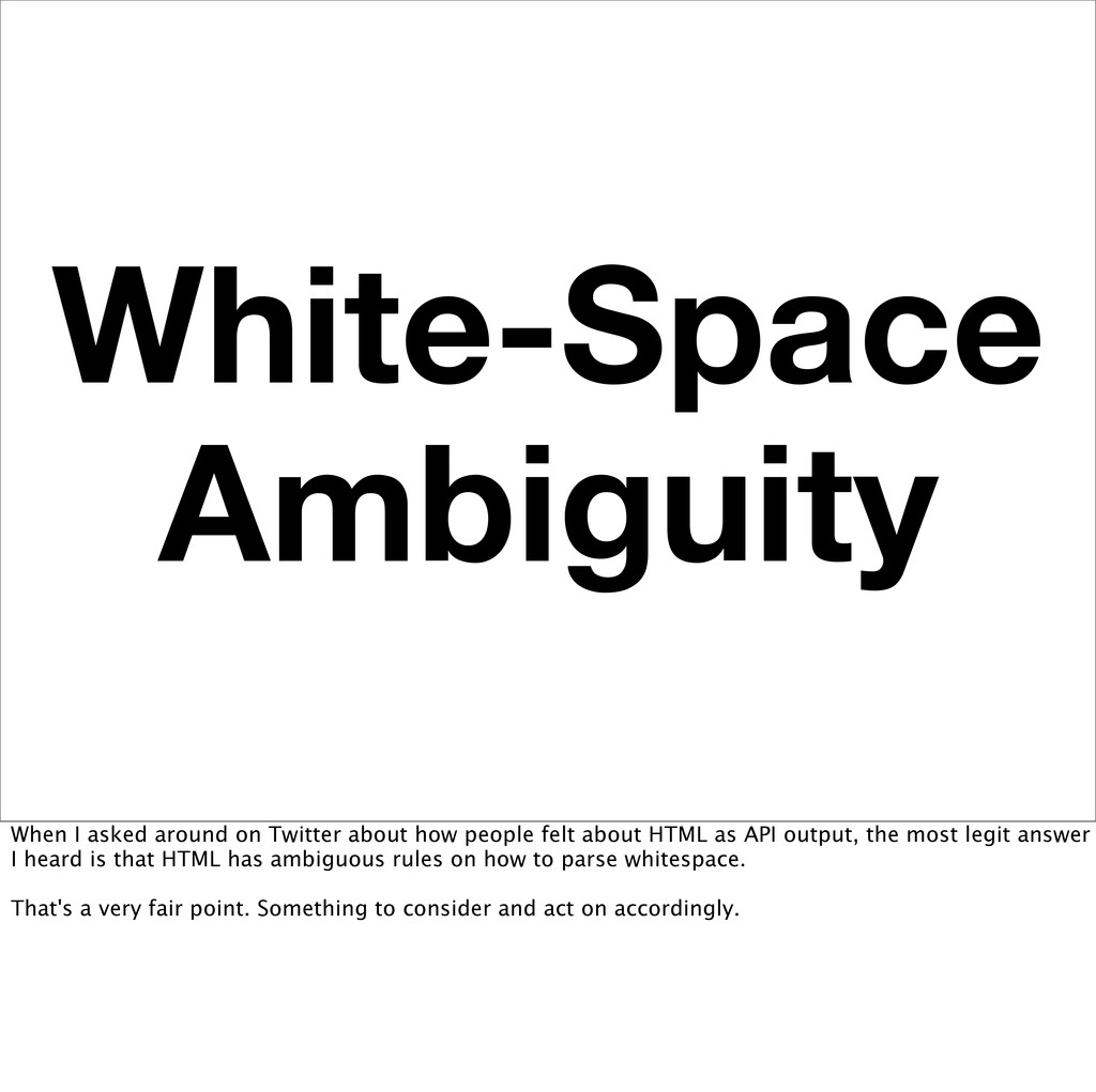 White-Space Ambiguity When I asked around on Tw...
