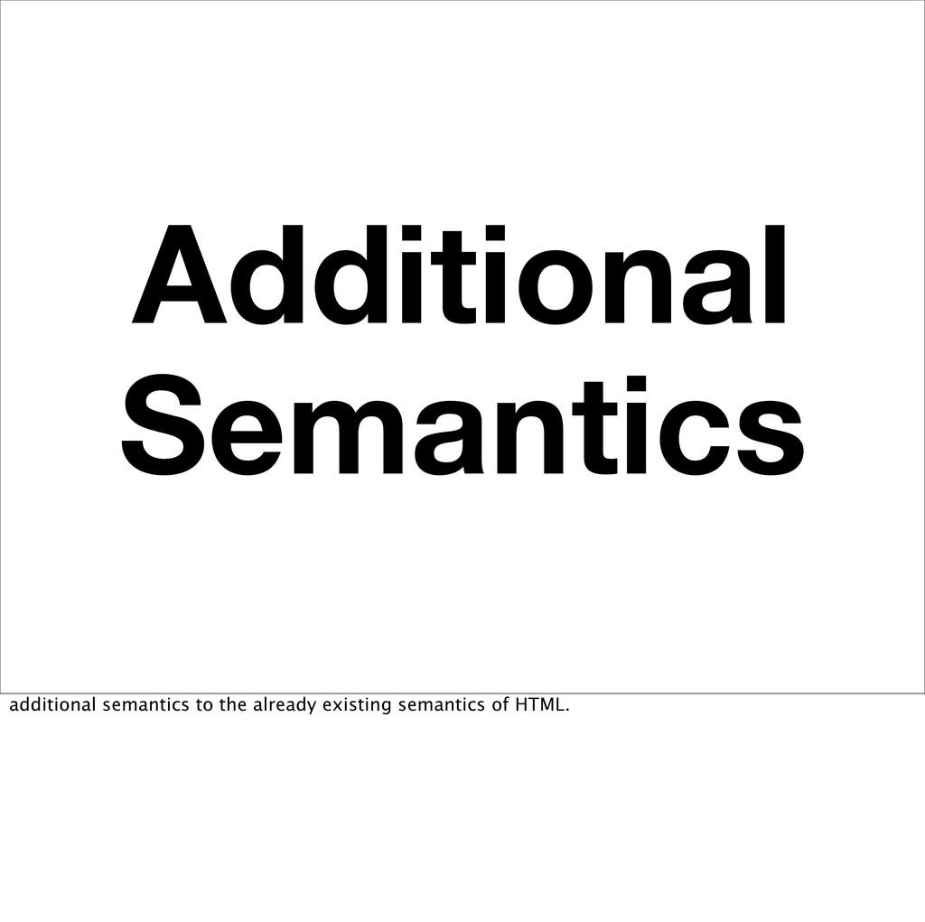 Additional Semantics additional semantics to th...