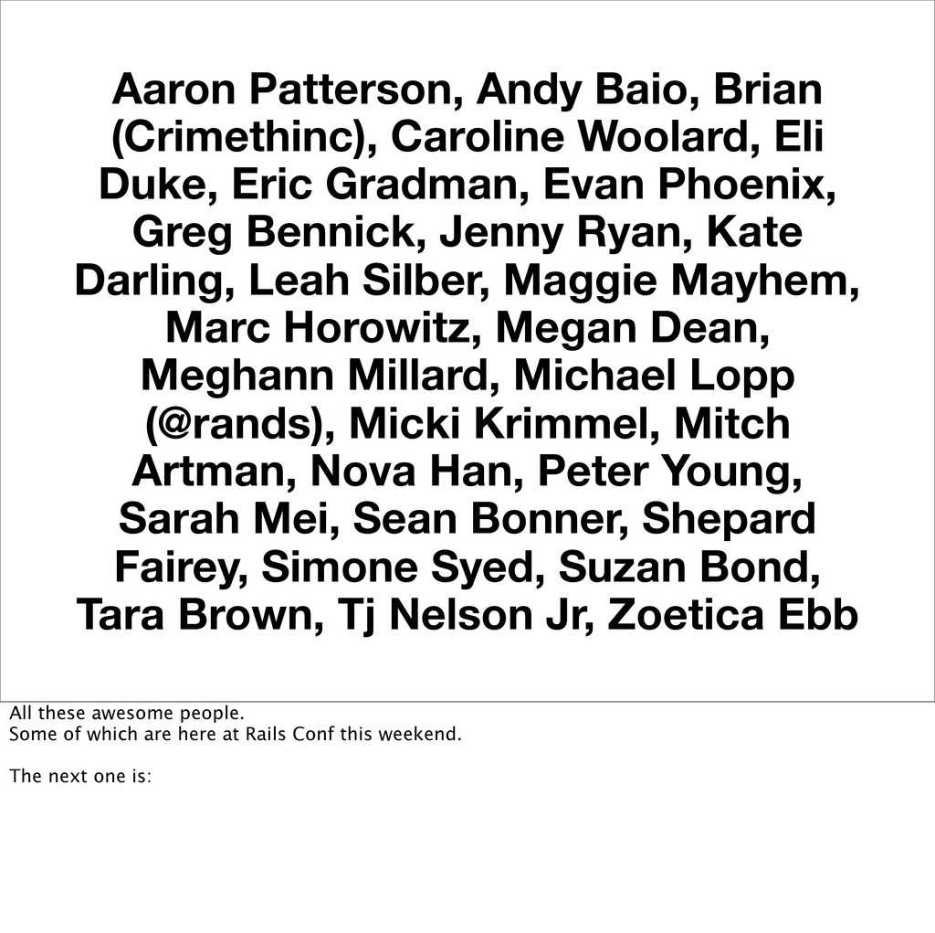 Aaron Patterson, Andy Baio, Brian (Crimethinc),...