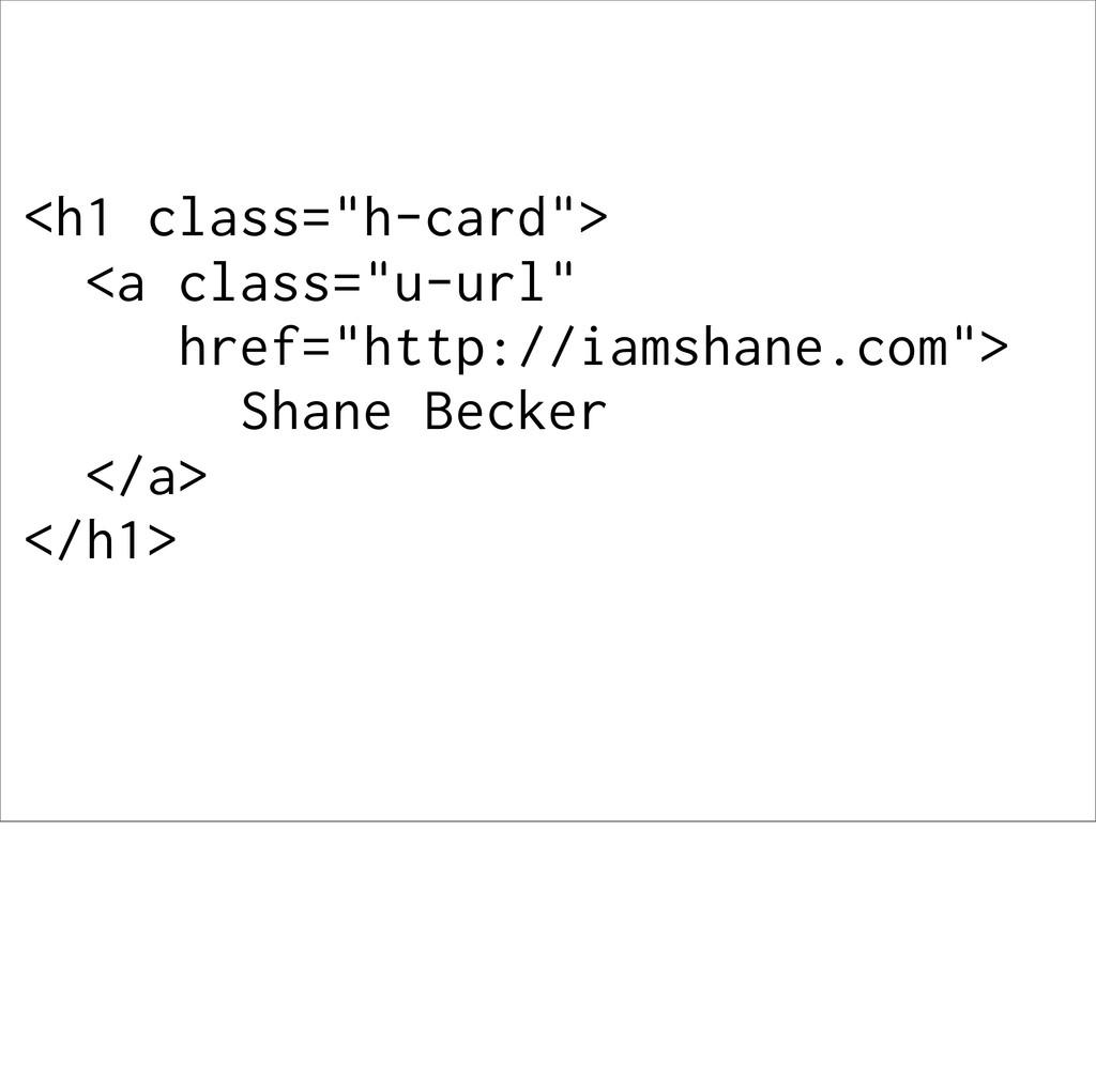 """<h1 class=""""h-card""""> <a class=""""u-url"""" href=""""http..."""