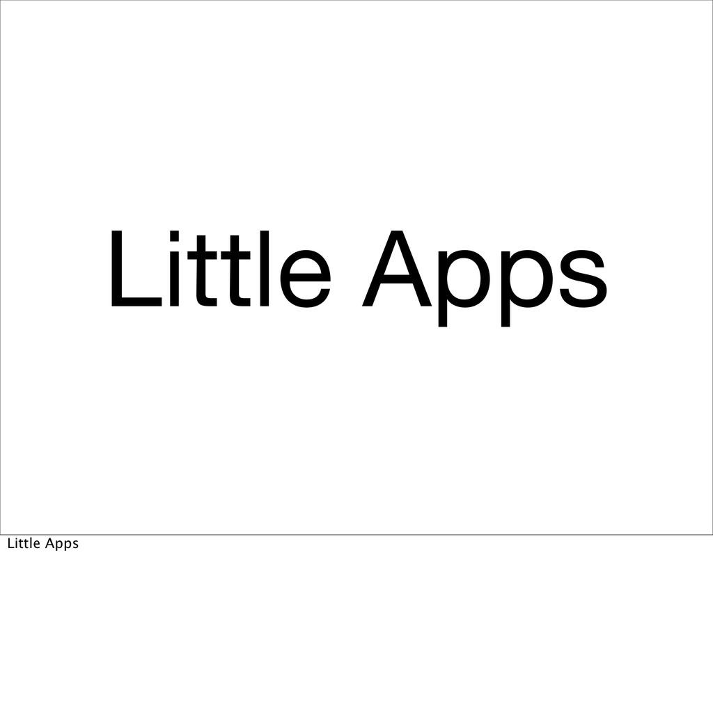 Little Apps Little Apps