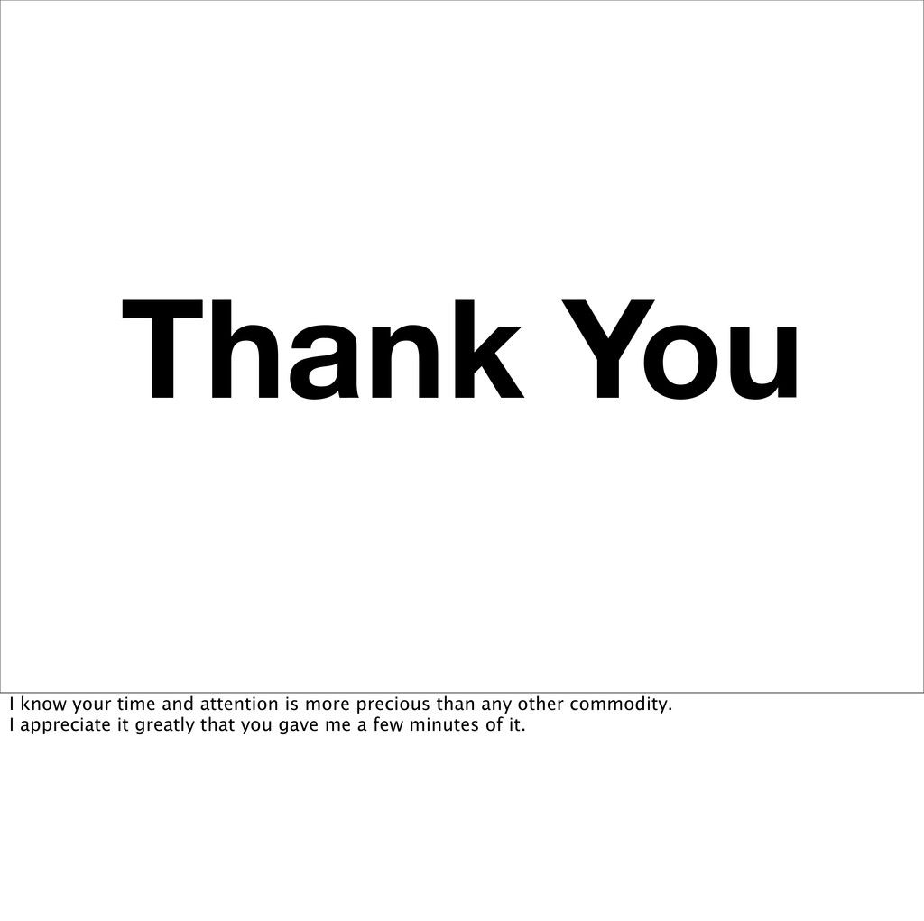 Thank You I know your time and attention is mor...