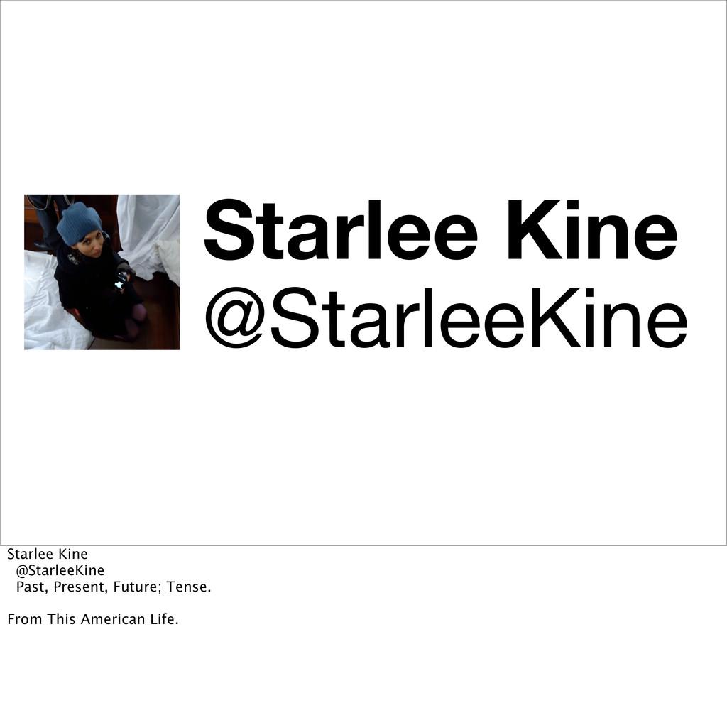 Starlee Kine @StarleeKine Starlee Kine @Starlee...