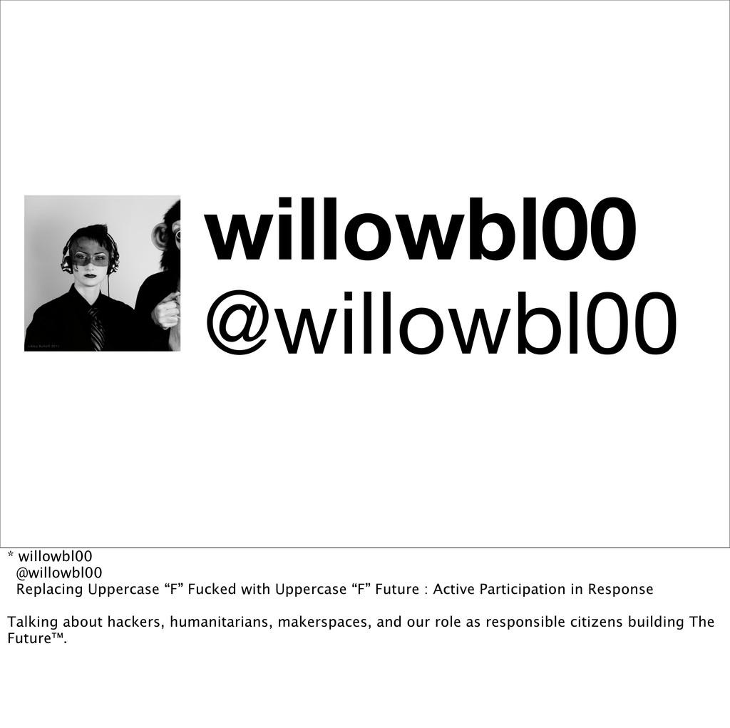 willowbl00 @willowbl00 * willowbl00 @willowbl00...
