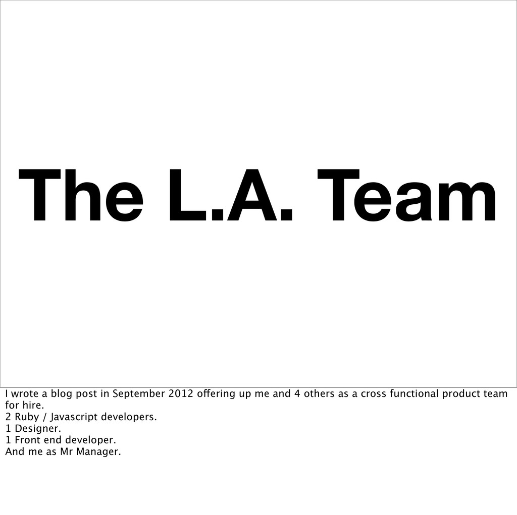 The L.A. Team I wrote a blog post in September ...
