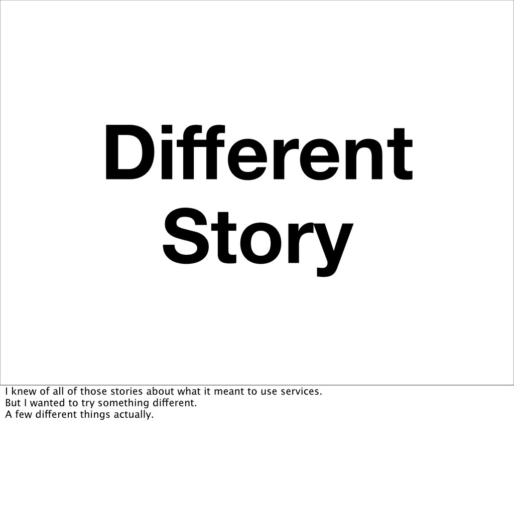 Different Story I knew of all of those stories a...