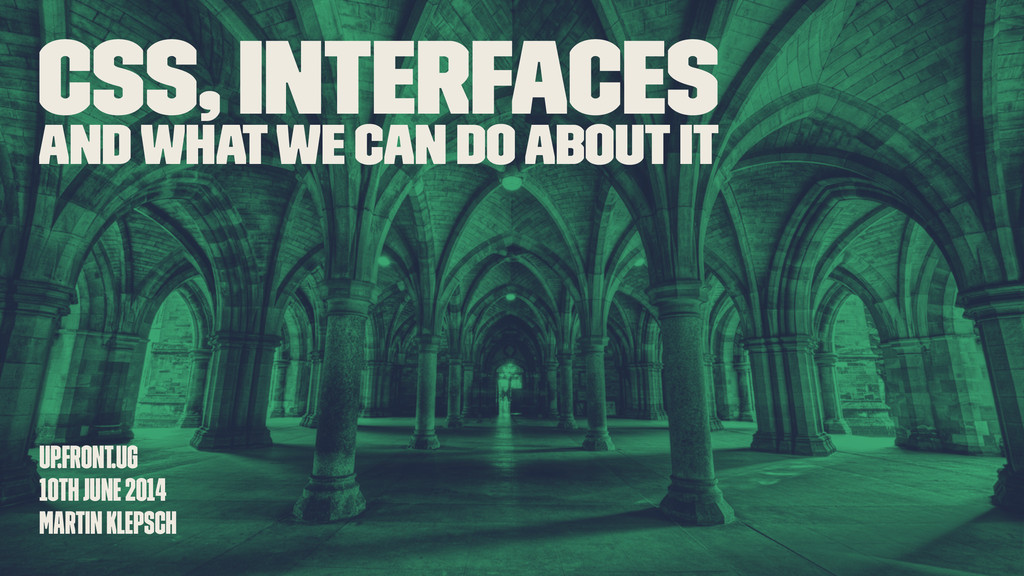 CSS, Interfaces and what we can do about it up....