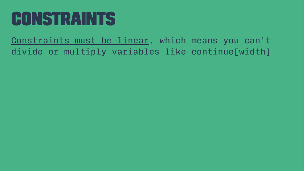 Constraints Constraints must be linear, which m...