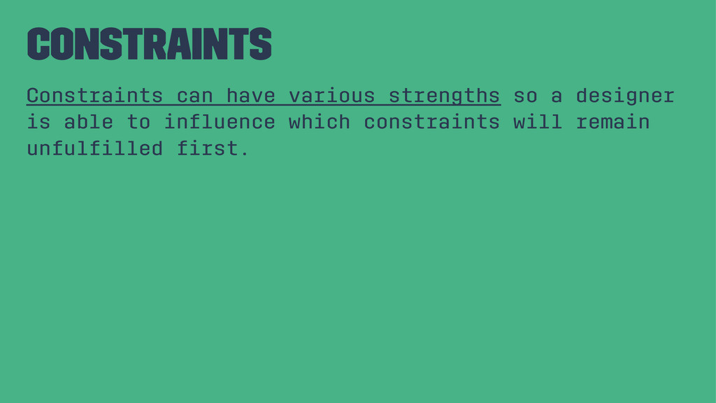 Constraints Constraints can have various streng...