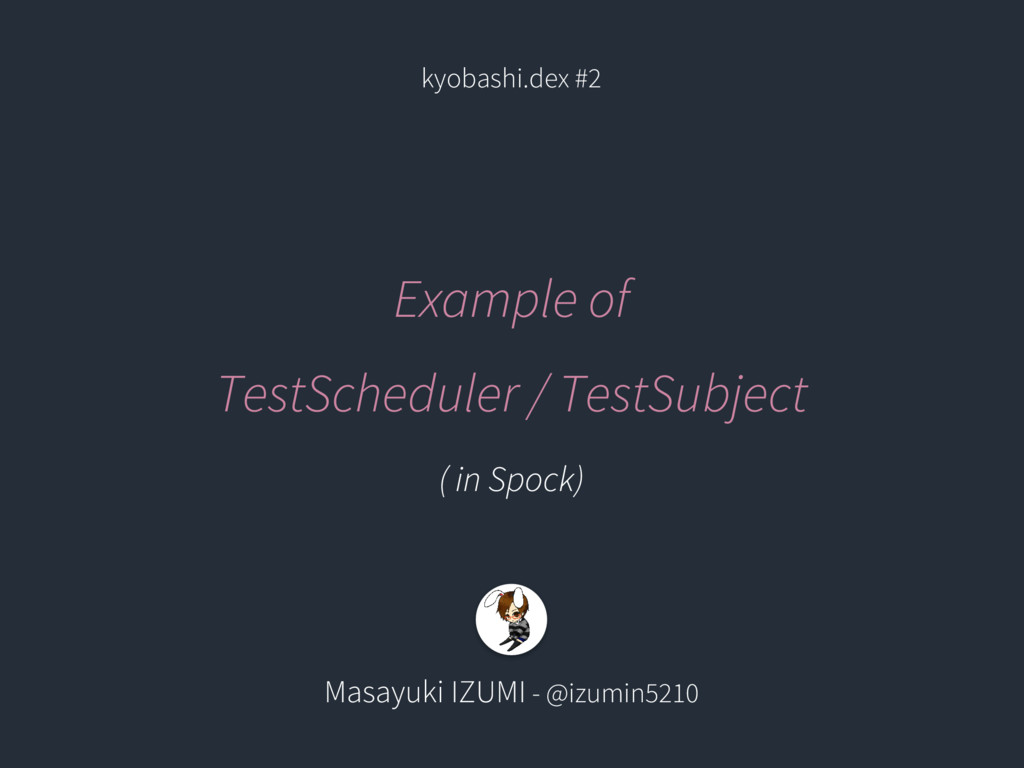 Example of TestScheduler / TestSubject ( in Spo...