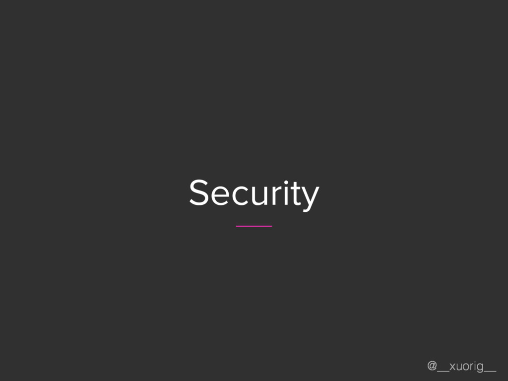 @__xuorig__ Security