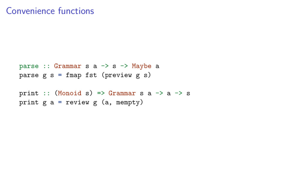 Convenience functions parse :: Grammar s a -> s...