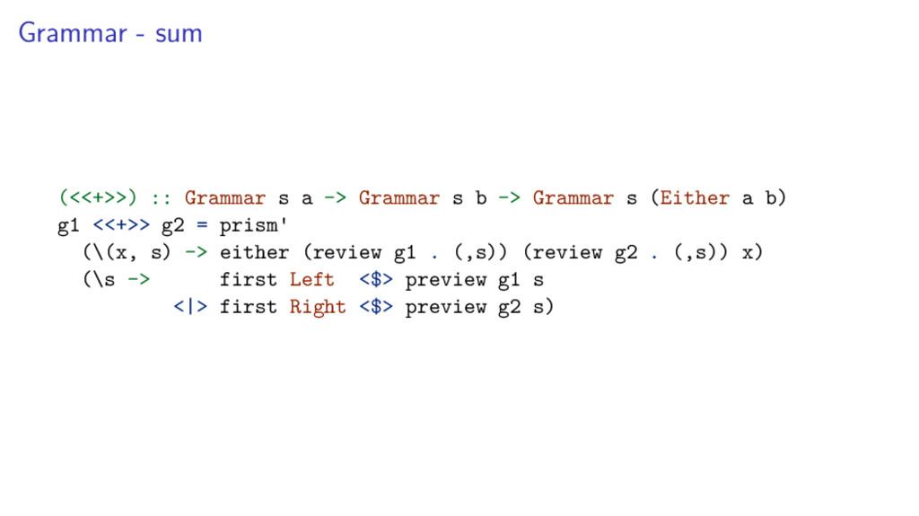 Grammar - sum (<<+>>) :: Grammar s a -> Grammar...