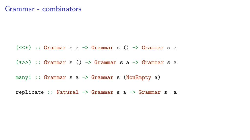 Grammar - combinators (<<*) :: Grammar s a -> G...