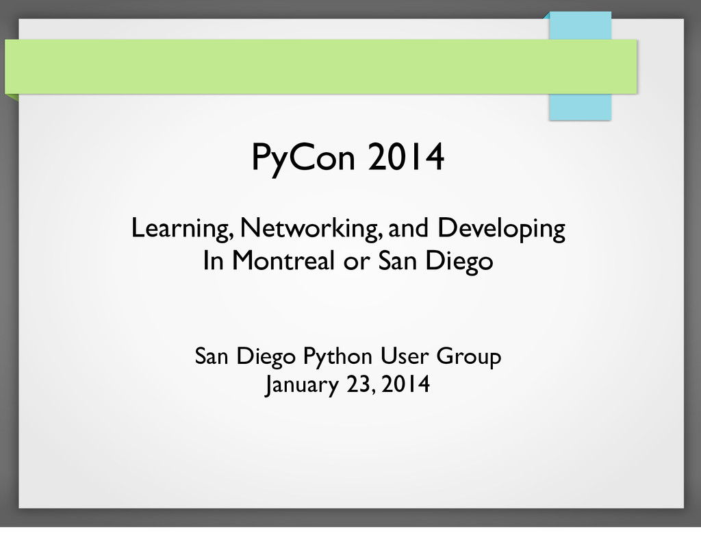 PyCon 2014 Learning, Networking, and Developing...