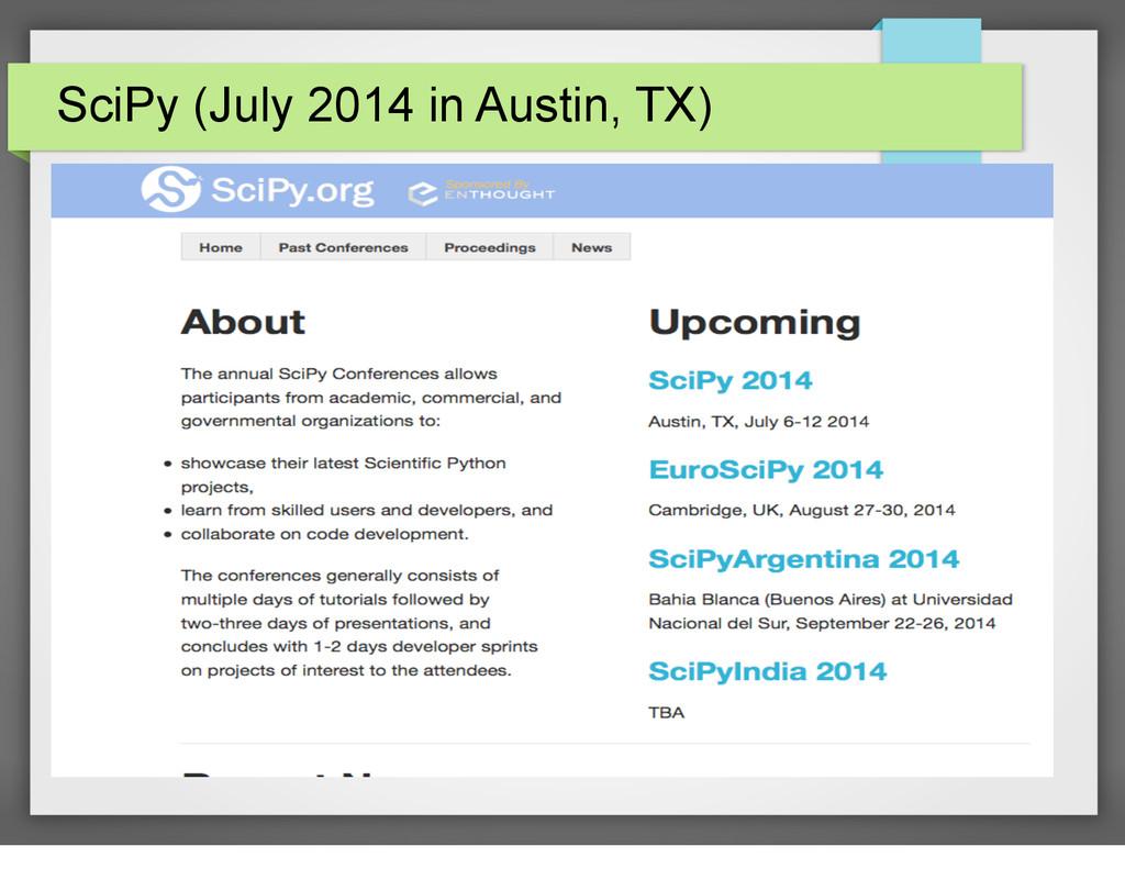 SciPy (July 2014 in Austin, TX)