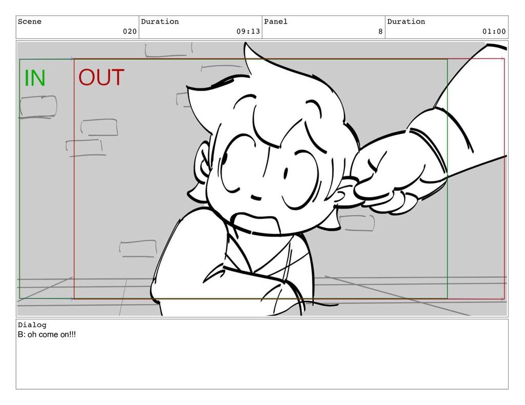 Scene 020 Duration 09:13 Panel 8 Duration 01:00...