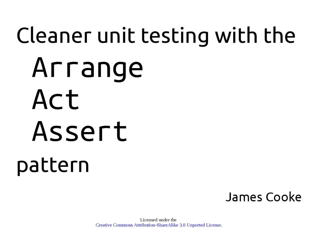 Cleaner unit testing with the Arrange Act Asser...