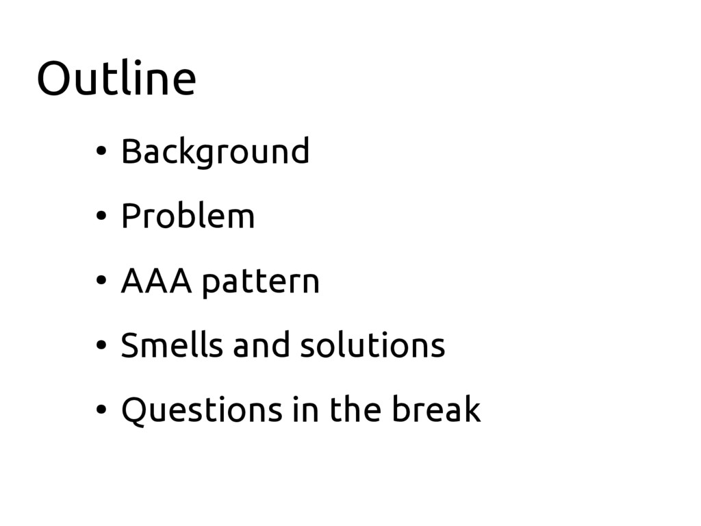 Outline ● Background ● Problem ● AAA pattern ● ...