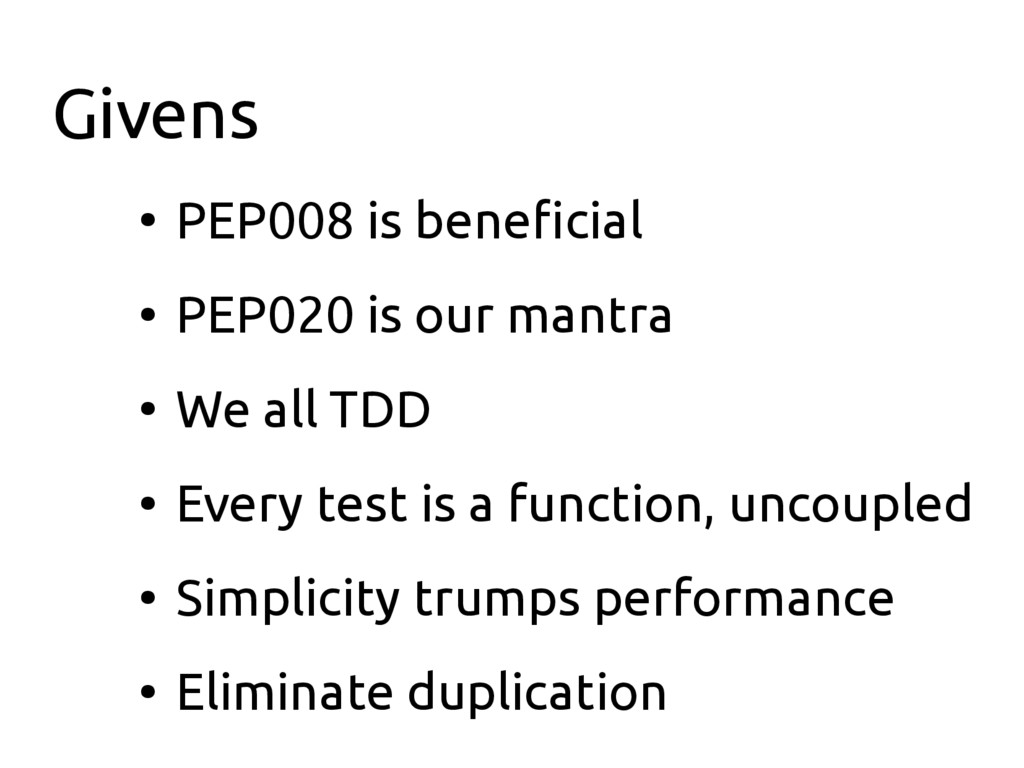 Givens ● PEP008 is beneficial ● PEP020 is our m...