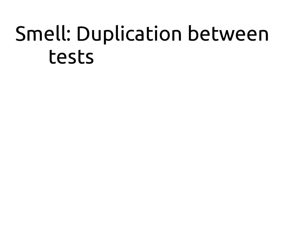 Smell: Duplication between tests