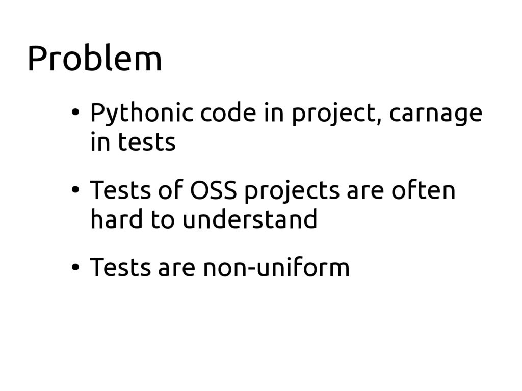 Problem ● Pythonic code in project, carnage in ...