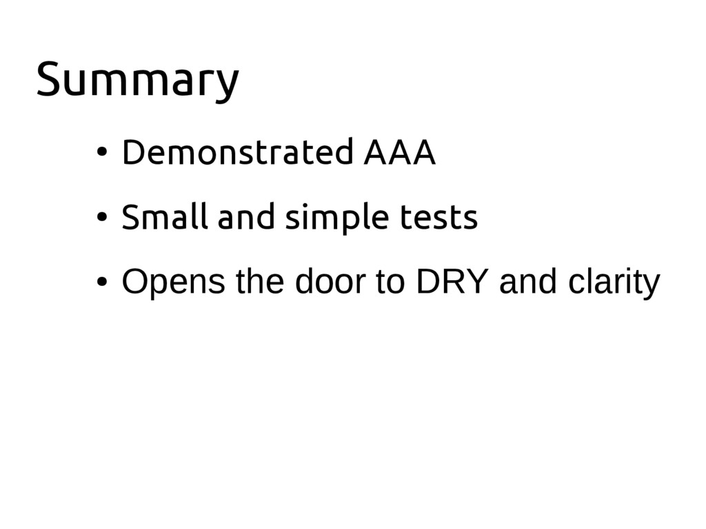 Summary ● Demonstrated AAA ● Small and simple t...