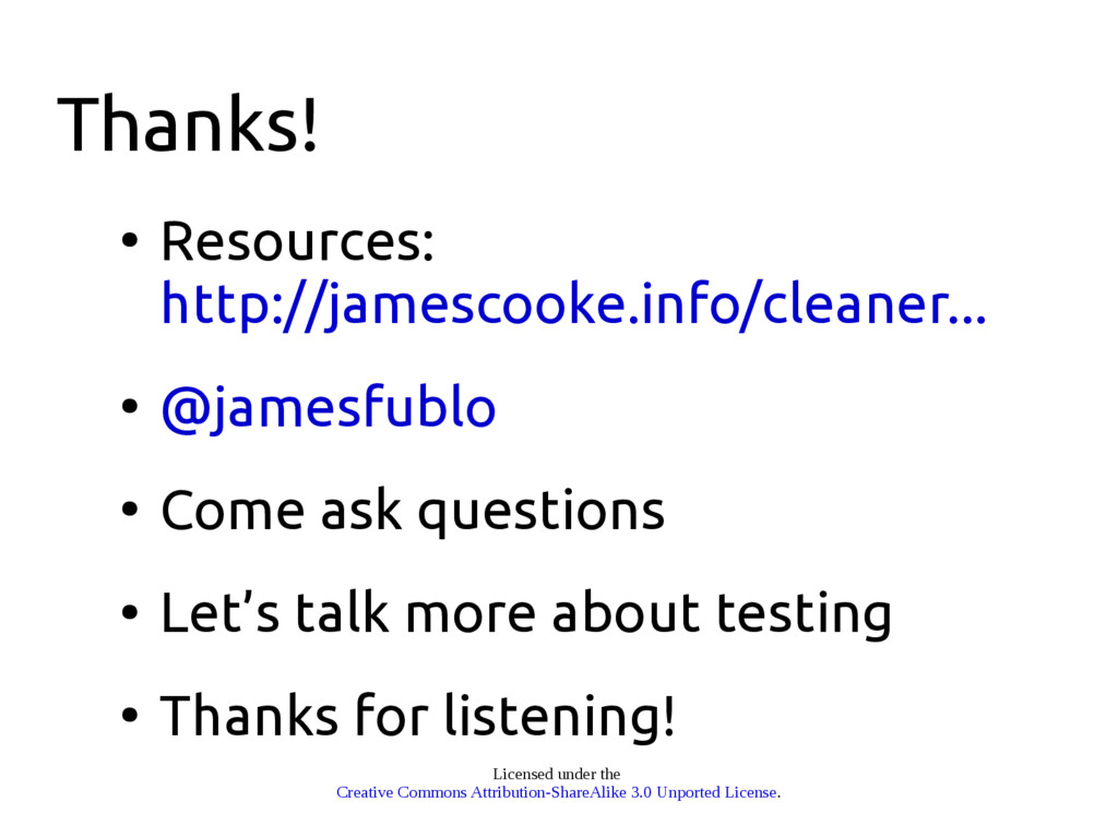 Thanks! ● Resources: http://jamescooke.info/cle...