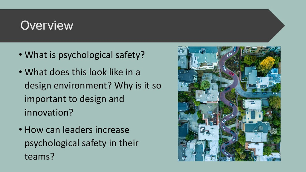 Overview • What is psychological safety? • What...