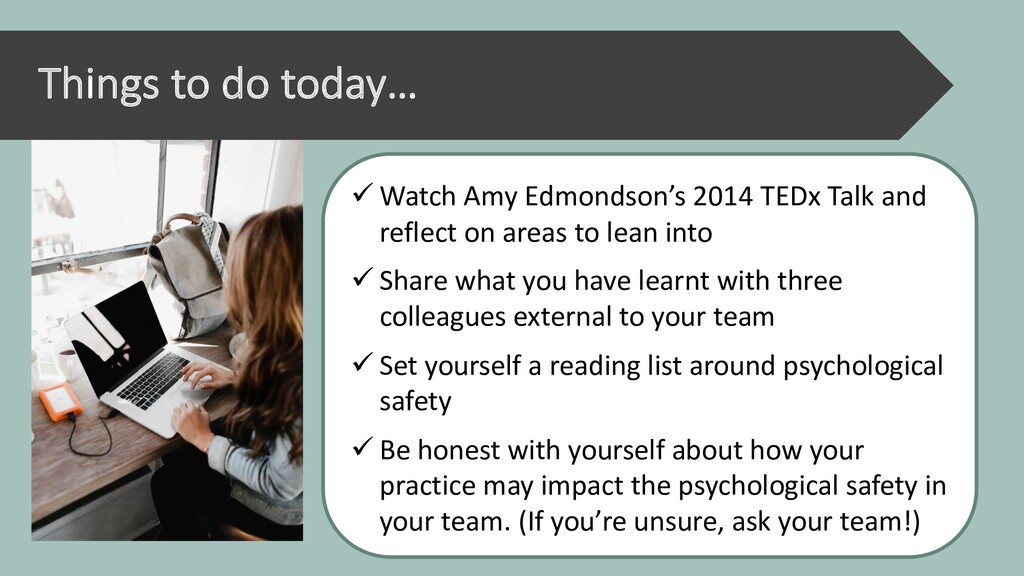 Things to do today… ü Watch Amy Edmondson's 201...