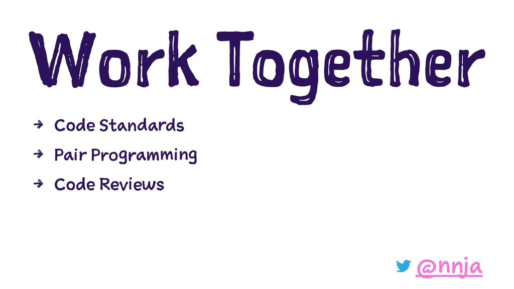 Work Together 4 Code Standards 4 Pair Programmi...