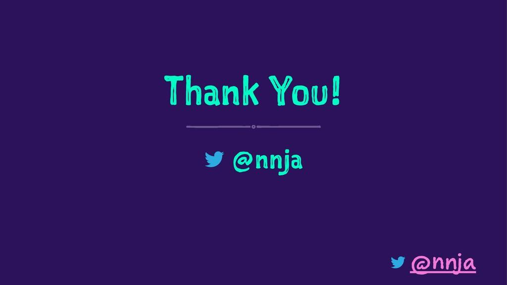 Thank You! @nnja @nnja