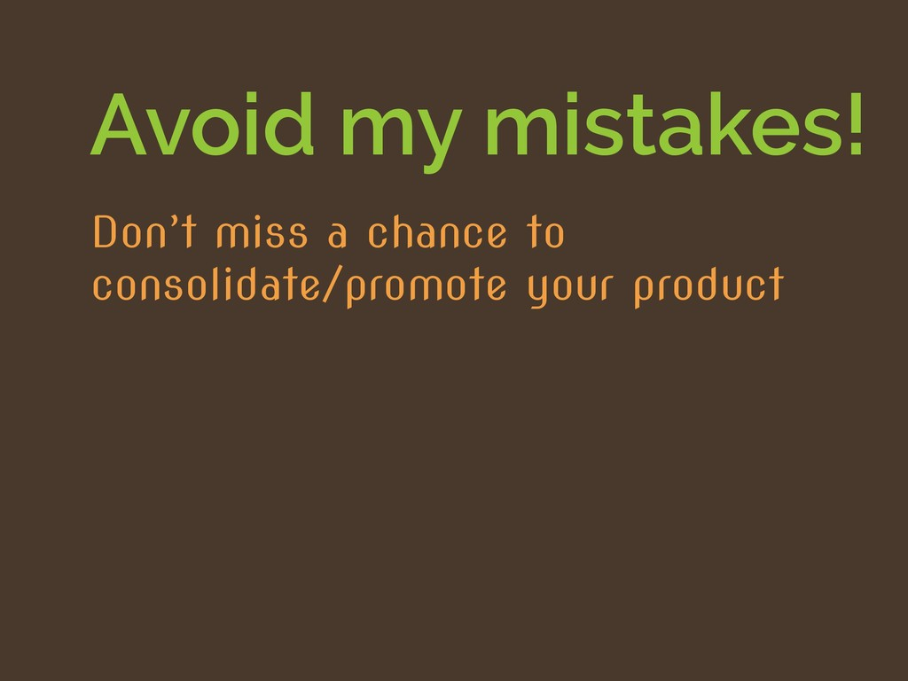 Avoid my mistakes! Don't miss a chance to conso...