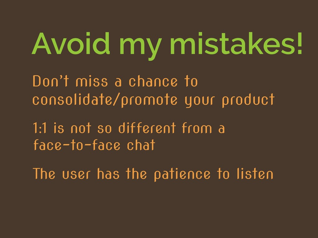 Avoid my mistakes! The user has the patience to...