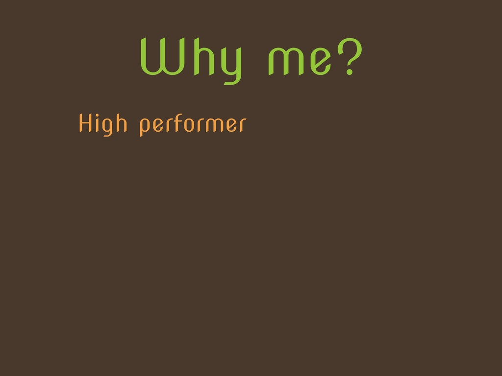Why me? High performer
