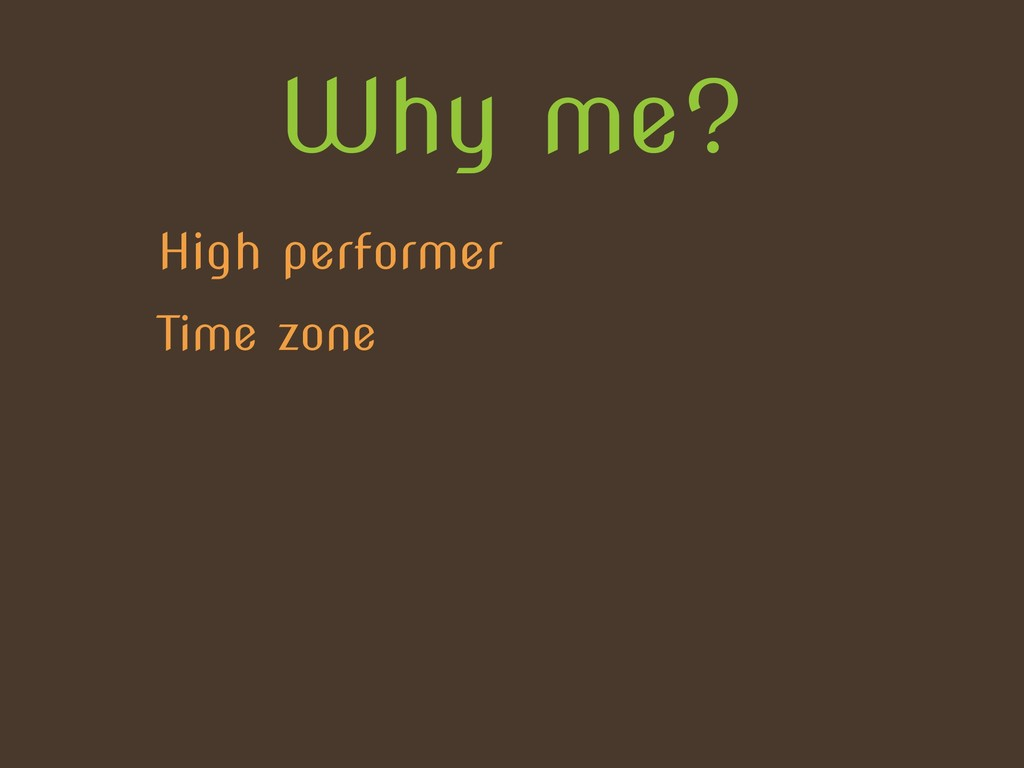 Why me? High performer Time zone