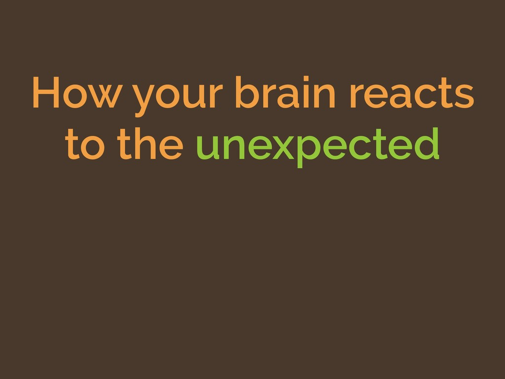 How your brain reacts to the unexpected
