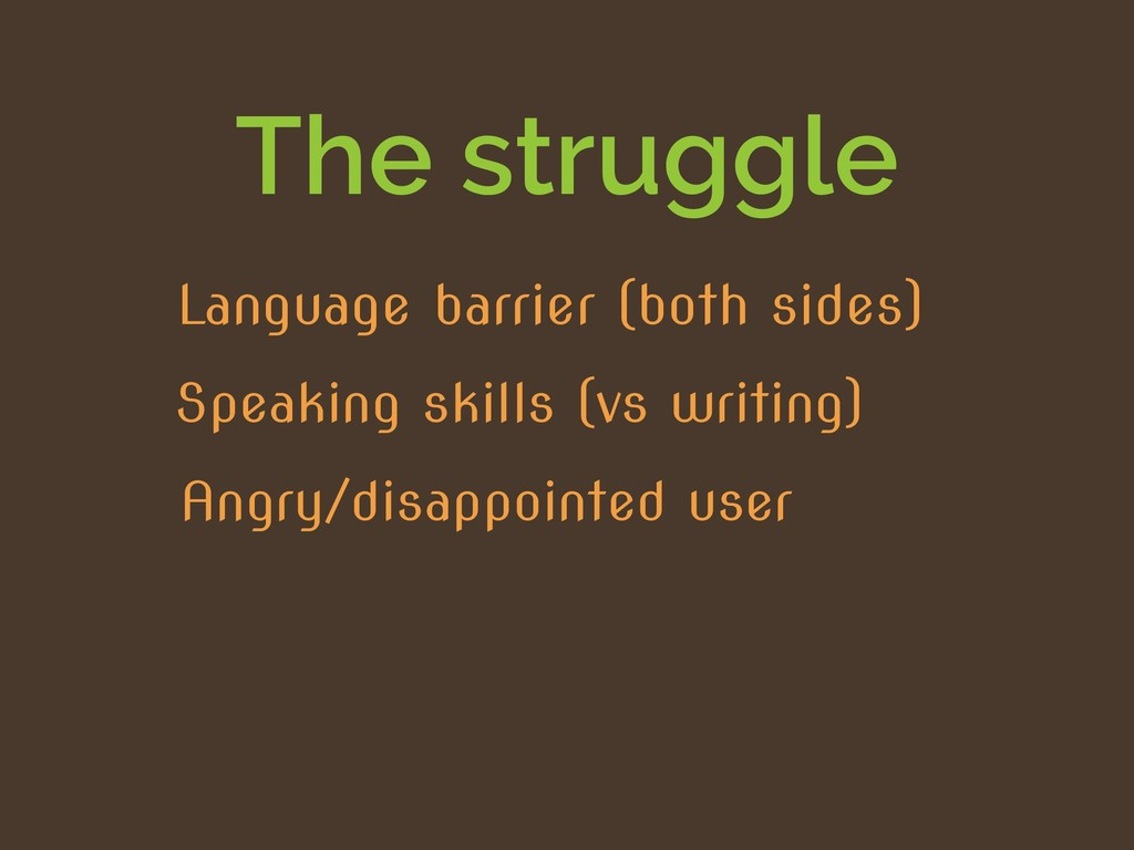 The struggle Angry/disappointed user Speaking s...