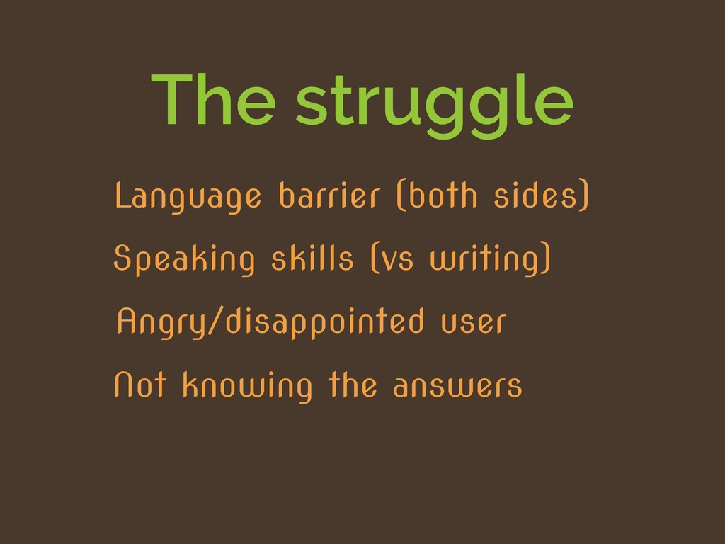 The struggle Not knowing the answers Angry/disa...