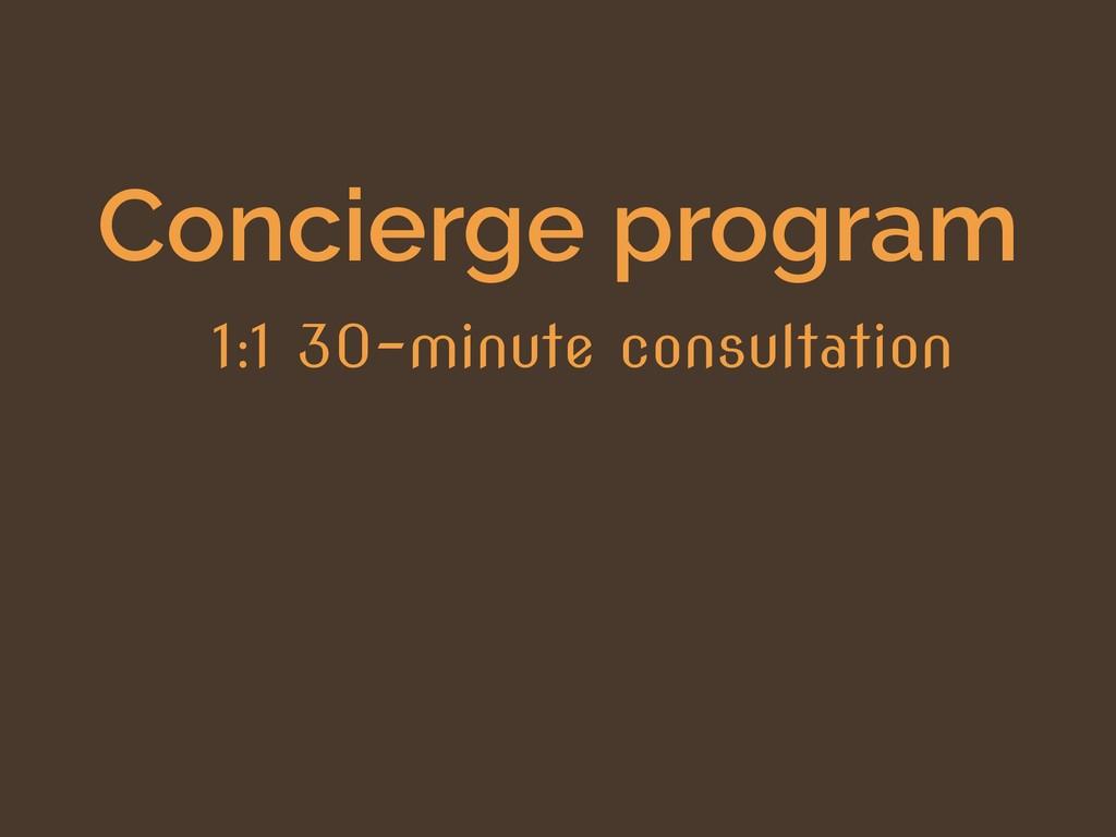 Concierge program 1:1 30-minute consultation