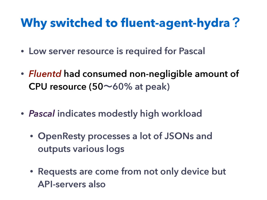 Why switched to fluent-agent-hydraʁ • Low server...