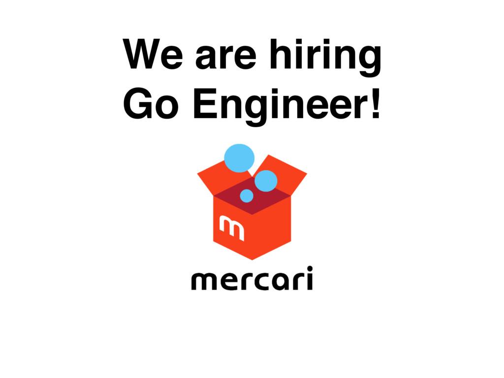 We are hiring Go Engineer!