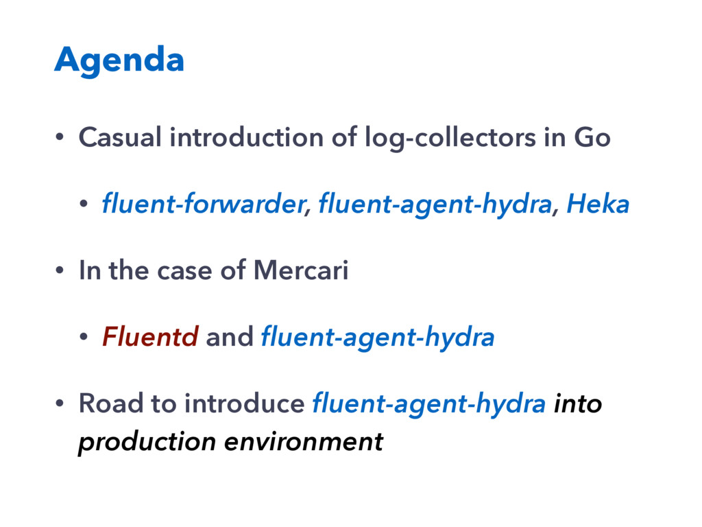 Agenda • Casual introduction of log-collectors ...