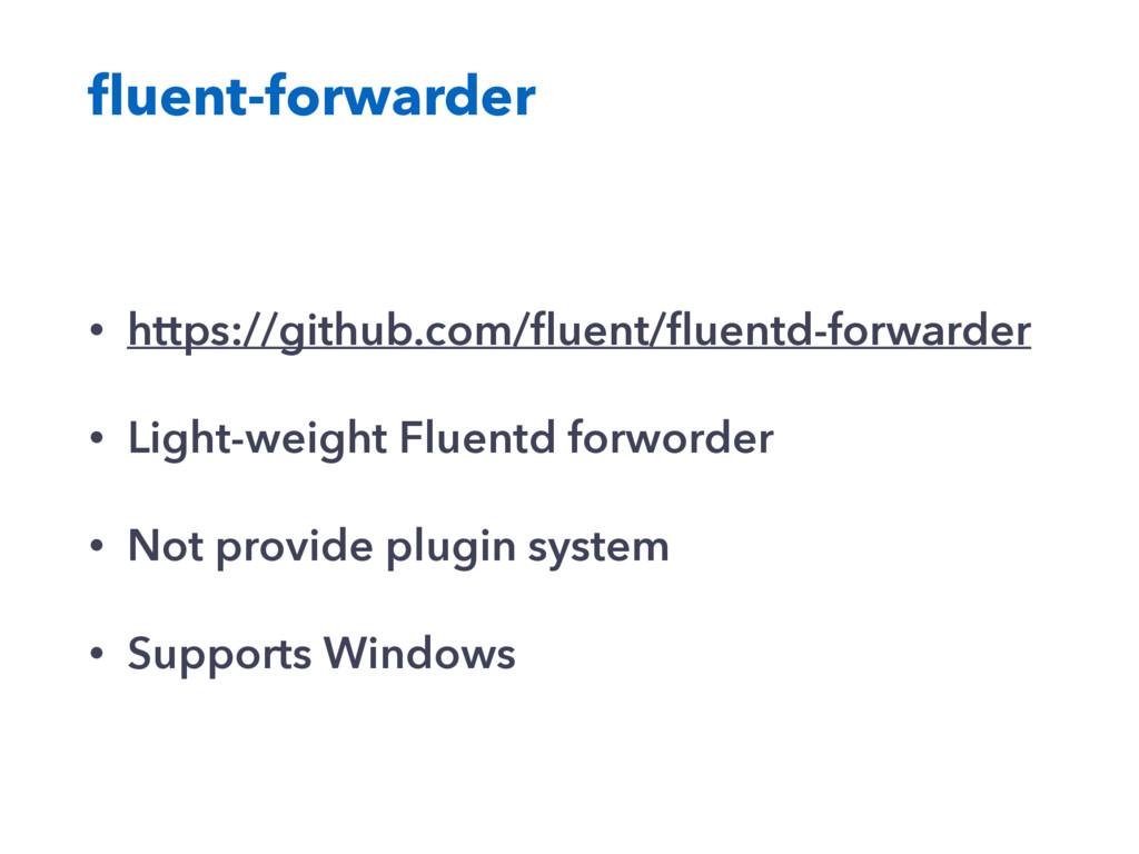 fluent-forwarder • https://github.com/fluent/fluen...