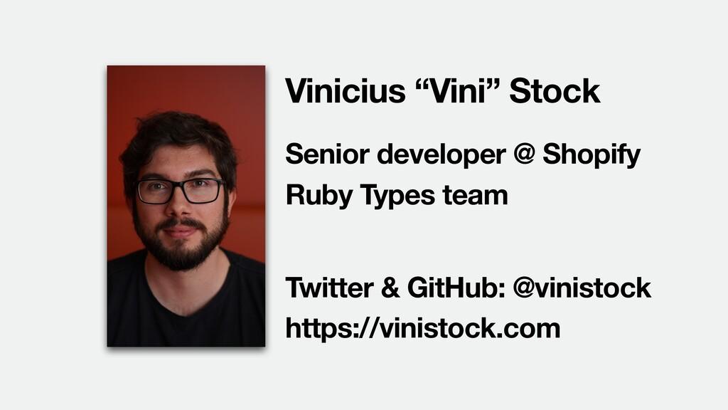 "Vinicius ""Vini"" Stock Senior developer @ Shopif..."
